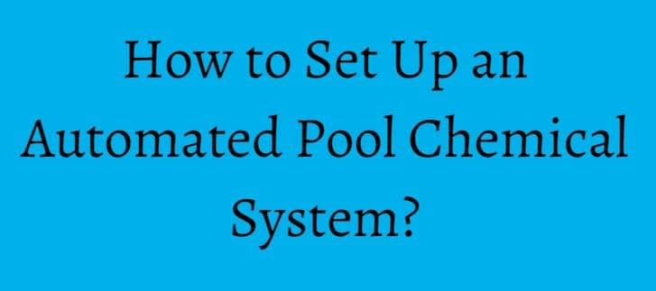 How to Set Up an Automated Pool Chemical System