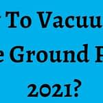 How To Vacuum An Above Ground Pool In 2021?