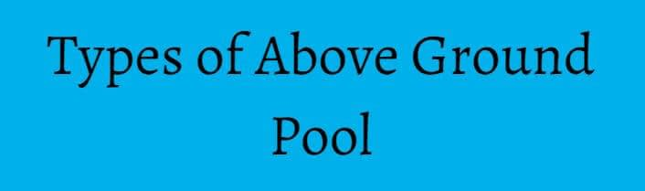 Types of Above Ground Pool