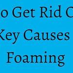 How To Get Rid Of Pool Foam? Key Causes Of Pool Foaming